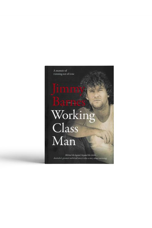 'Working Class Man' Book - Signed Copy! by Jimmy Barnes
