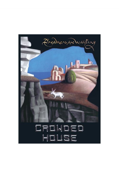 Dreamers Are Waiting Ltd Edition Print by Crowded House