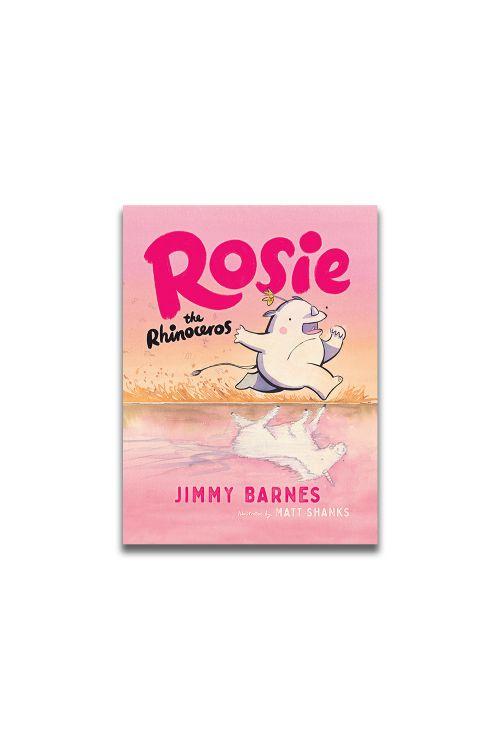 ROSIE THE RHINOCEROS (Signed Copy) by Jimmy Barnes