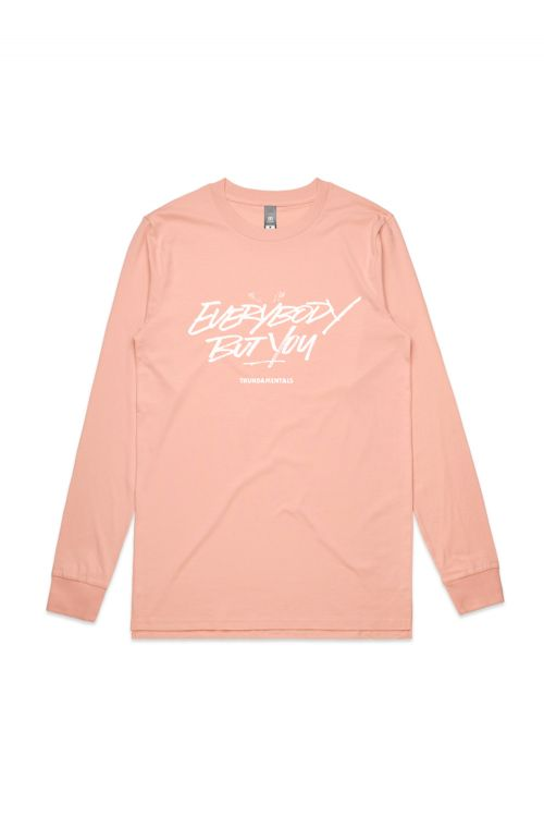Everybody But You Pink Longsleeve by Thundamentals