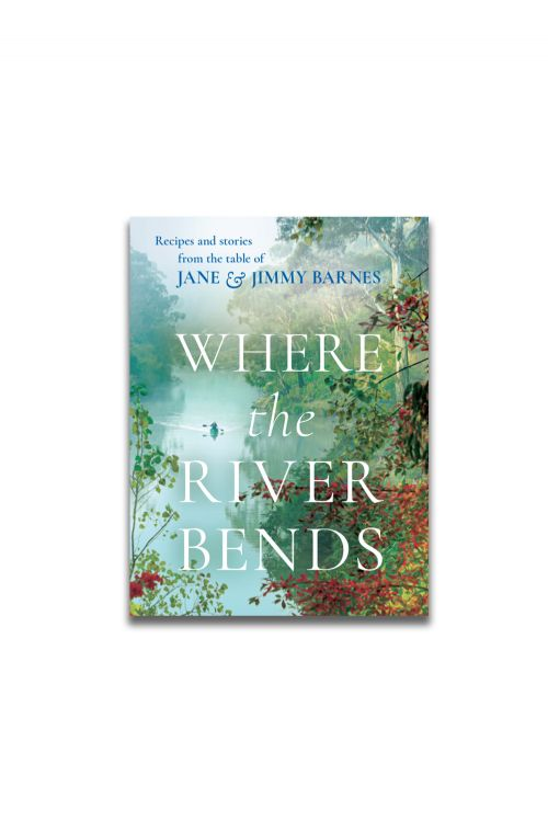 WHERE THE RIVER BENDS (Signed Copy) by Jimmy Barnes
