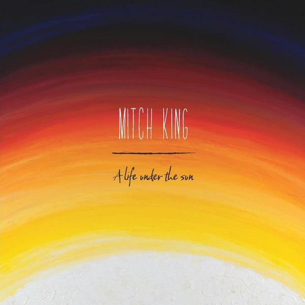 Mitch King – A Life Under The Sun Digital Download
