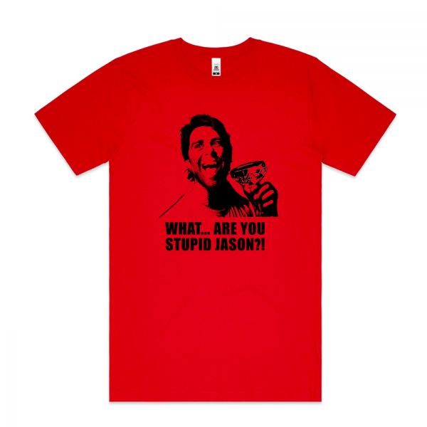 What... Are You Stupid Jason?! Unisex Red Tshirt