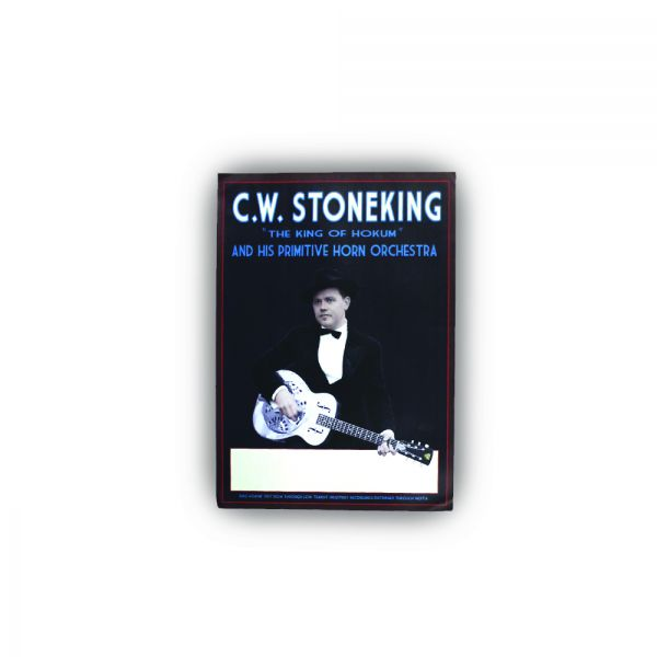C.W. Stoneking and his Primitive Horn Orchestra - Poster