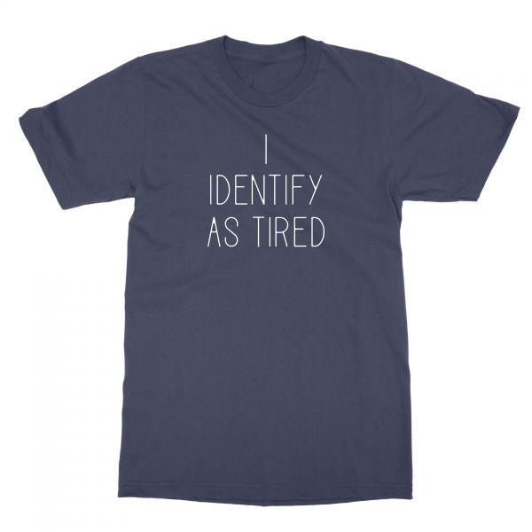 I Identify As Tired Navy T-shirt